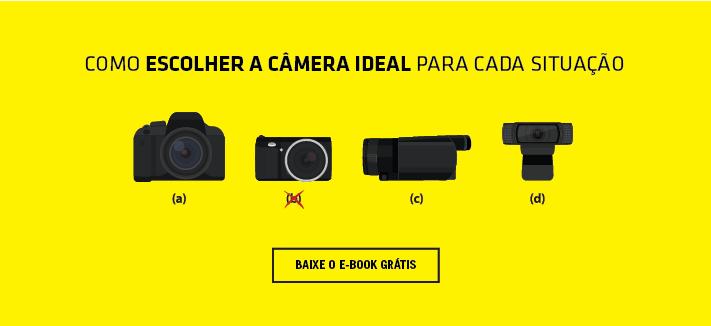 a câmera ideal